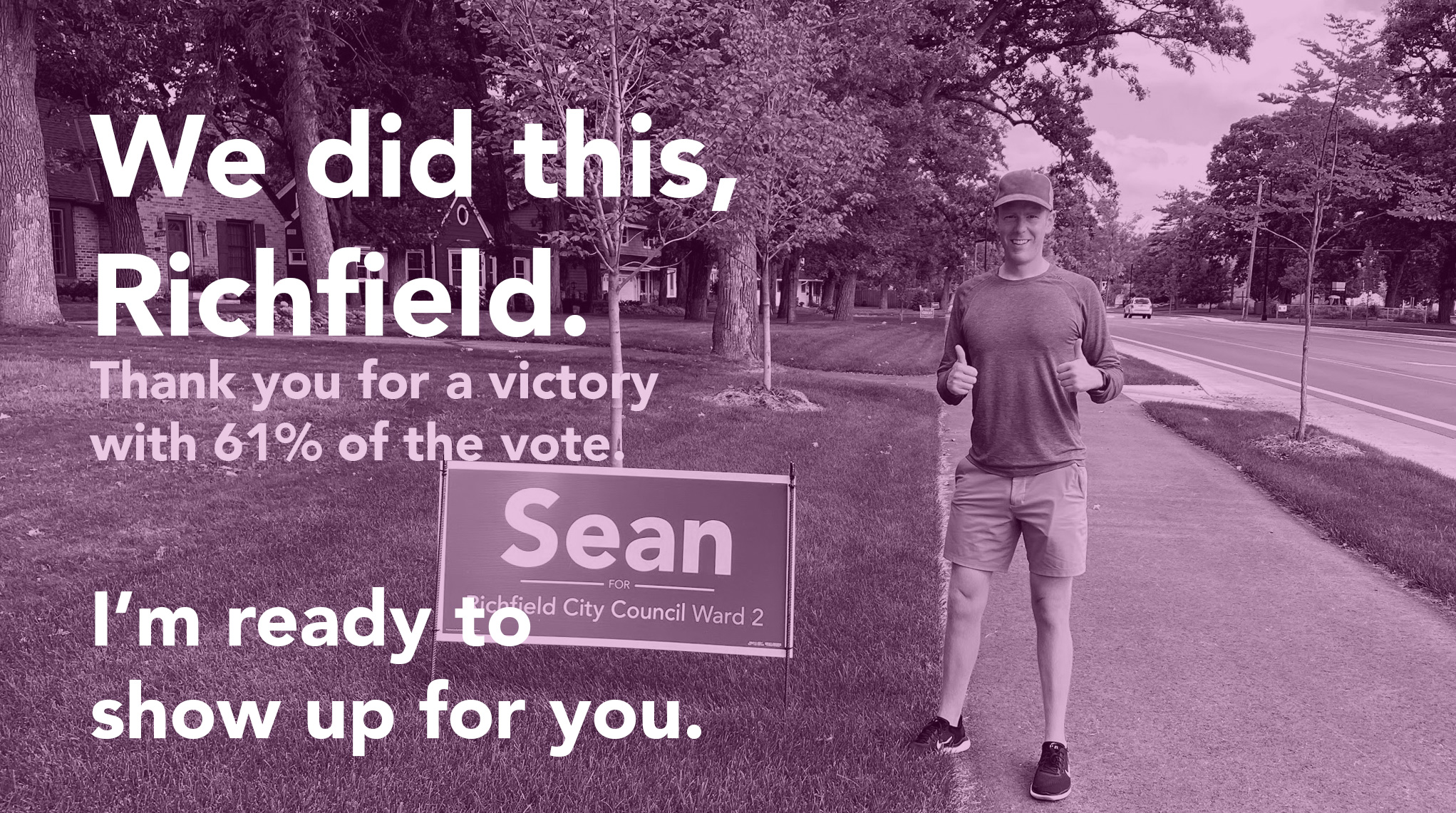 """A photo of Sean with the text, """"We did this Richfield. Thank you for a victory with 61% of the vote. I'm ready to show up for you."""""""